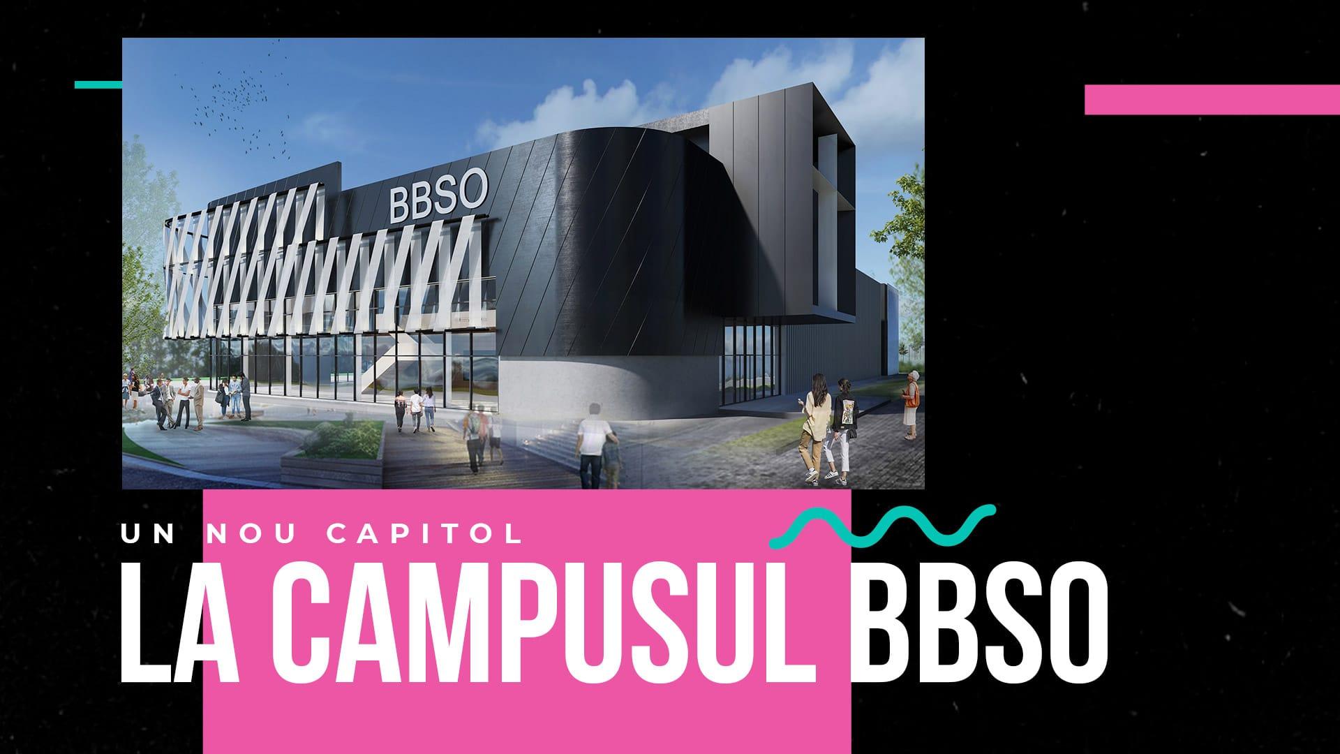 Începem un nou capitol: Campusul BBSO